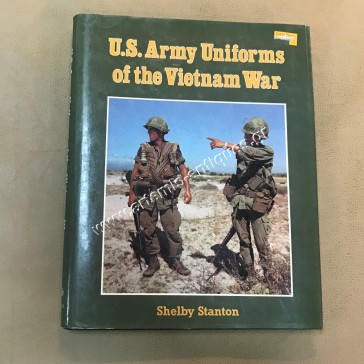 US Army Uniforms of The Vietnam War by Shelby Stanton